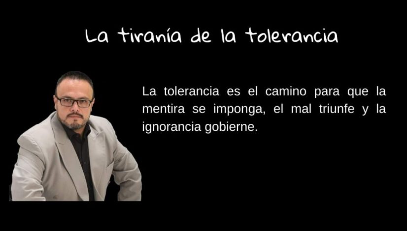 La tiranía de la tolerancia