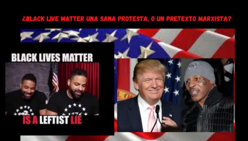 ¿Black live matters una sana protesta, o un pretexto marxista_