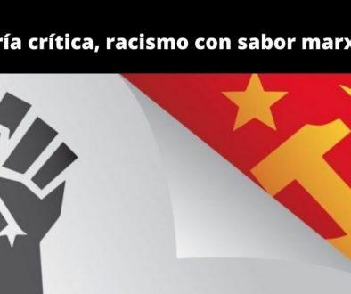 Teoría crítica, racismo con sabor marxista